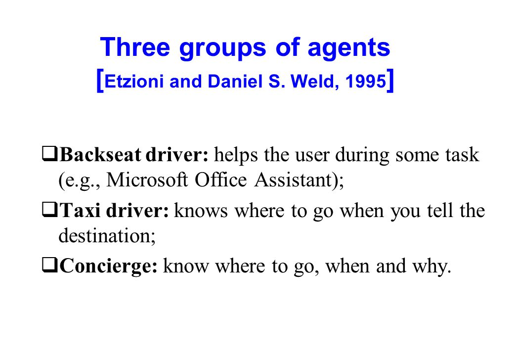 Three groups of agents [Etzioni and Daniel S. Weld, 1995]